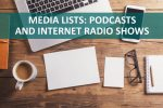 Media lists - podcasts and internet radio shows
