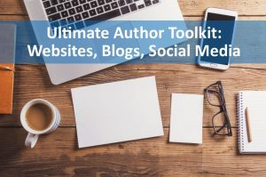 Author Toolkit: Websites, Blogging and Social Media