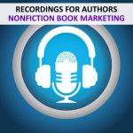 RECORDINGS - AUTHORS - NONFICTION BOOK MARKETING