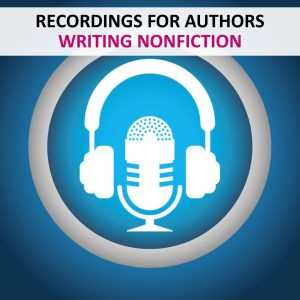RECORDINGS - AUTHORS - WRITING NONFICTION BOOKS