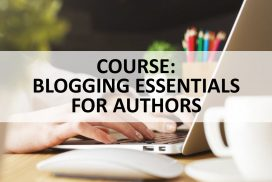 COURSE - BLOGGING ESSENTIALS FOR AUTHORS