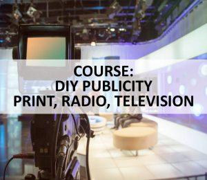 COURSE - DIY PUBLICITY PRINT RADIO TELEVISION