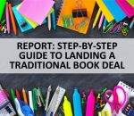 STEP BY STEP GUIDE TO LANDING A TRADITIONAL BOOK DEAL