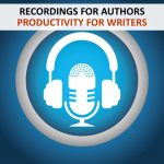 RECORDINGS - AUTHORS - PRODUCTIVITY FOR WRITERS