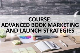COURSE - ADVANCED BOOK MARKETING AND LAUNCH STRATEGIES