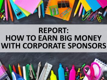HOW TO EARN BIG MONEY WITH CORPORATE SPONSORS